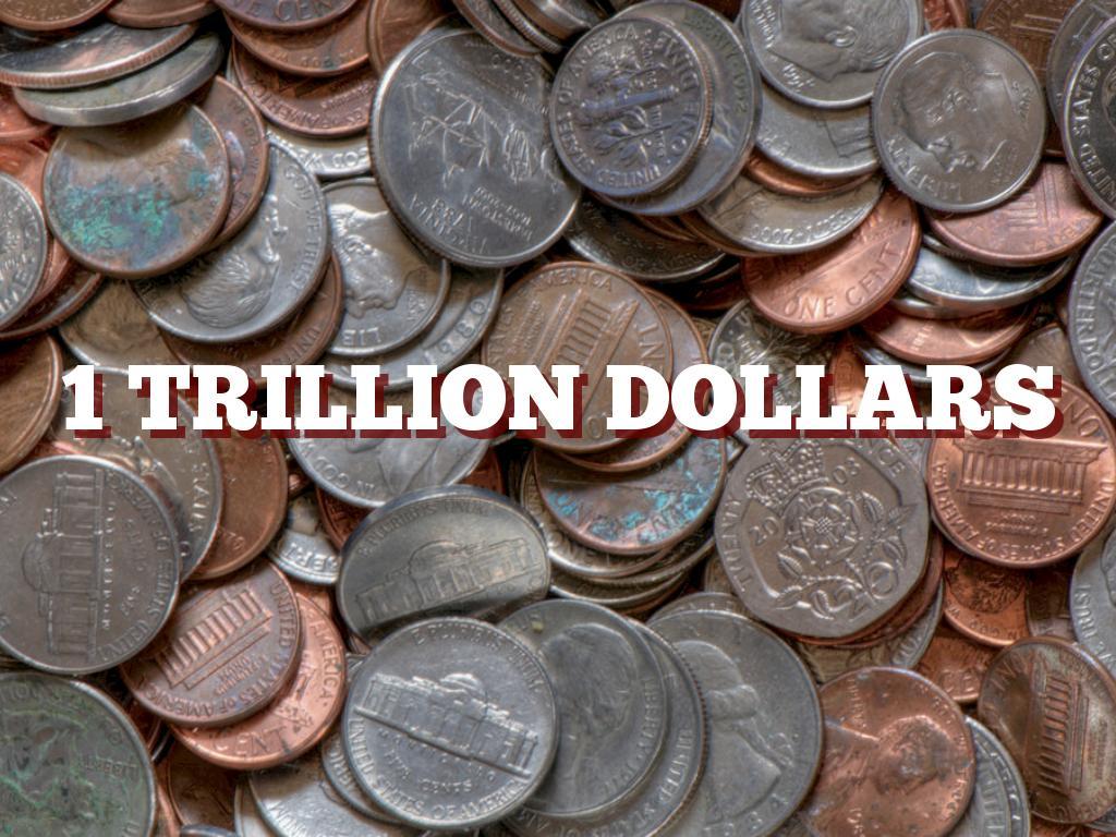 A Trillion Dollars