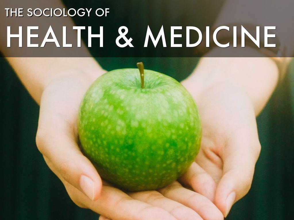 Sociology Of Health & Medicine