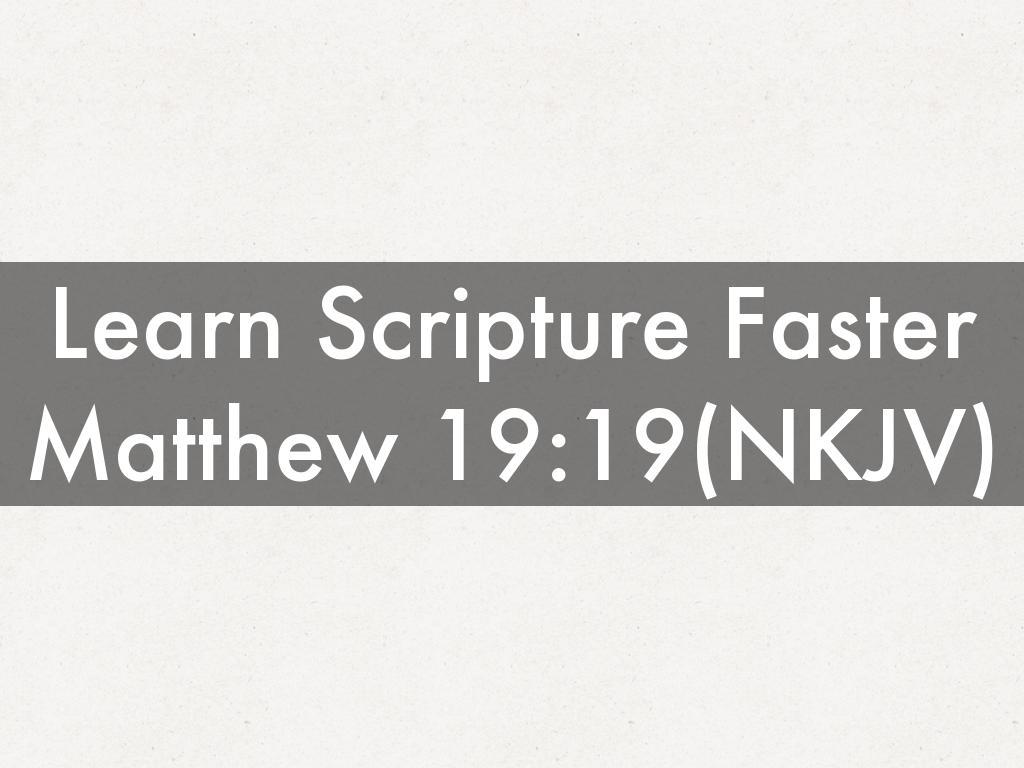 Learn Scripture Faster | Matthew 19:19 (NKJV)