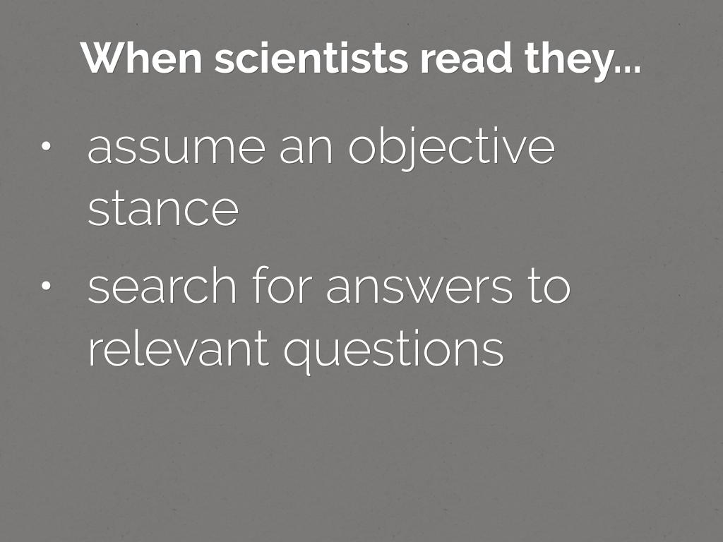 When scientists read they...