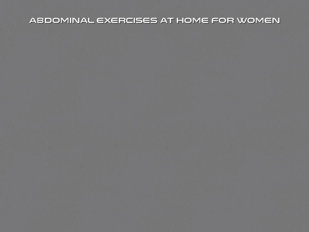 Abdominal exercises at home for women