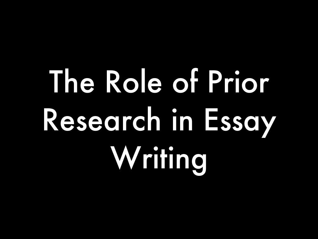 The Role of Prior Research in Essay Writing