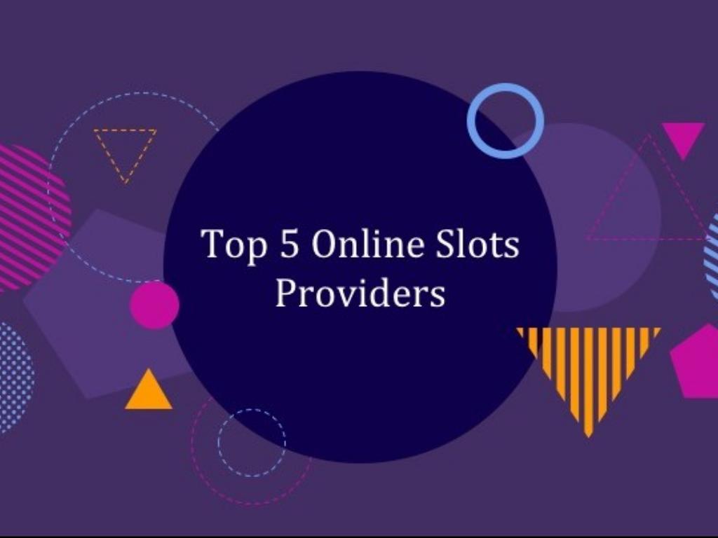 Top 5 Online Slots Providers