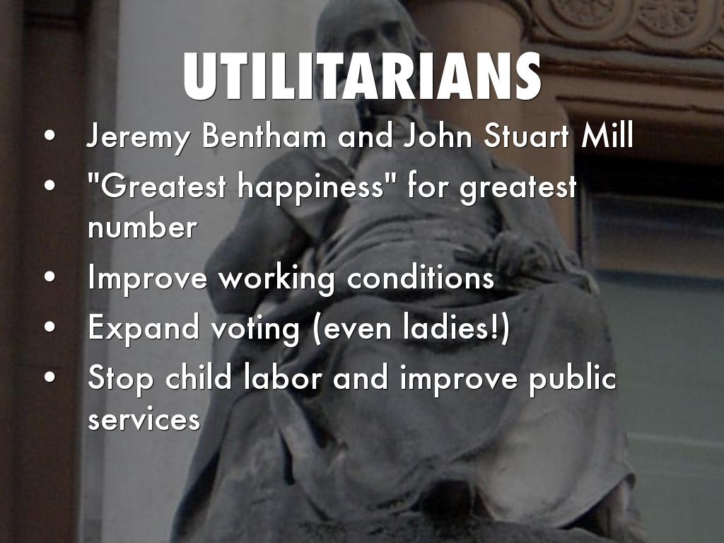 """utilitarians utilitarianism and happiness john stuart Utilitarianism is a of the act and its consequences the """"classical"""" utilitarians, jeremy bentham (1748–1832 see bentham, jeremy), john stuart mill."""