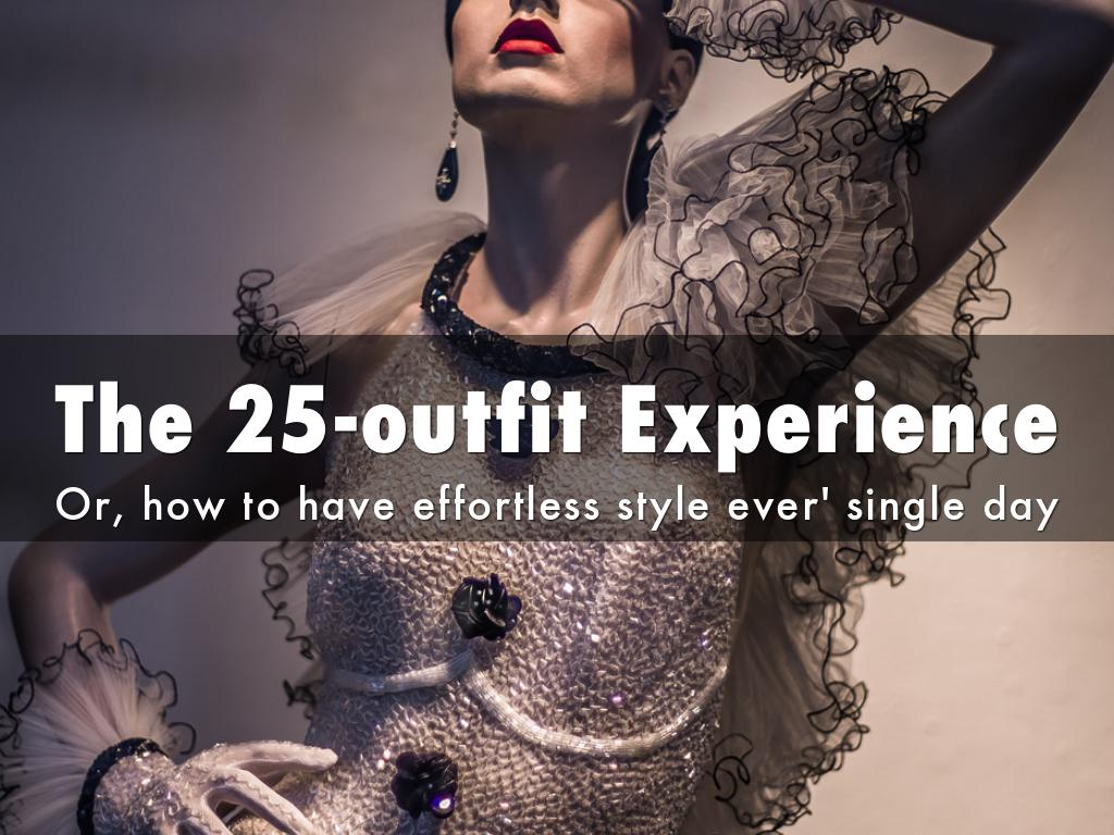The 25-outfit Experience