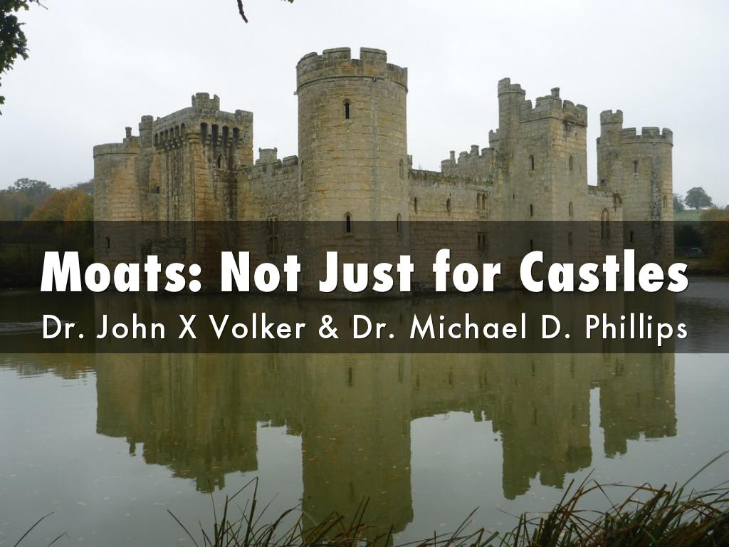 MOATS: NOT JUST FOR CASTLES