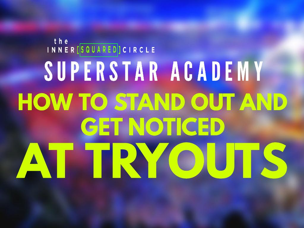 How To Stand Out and Get Tryouts