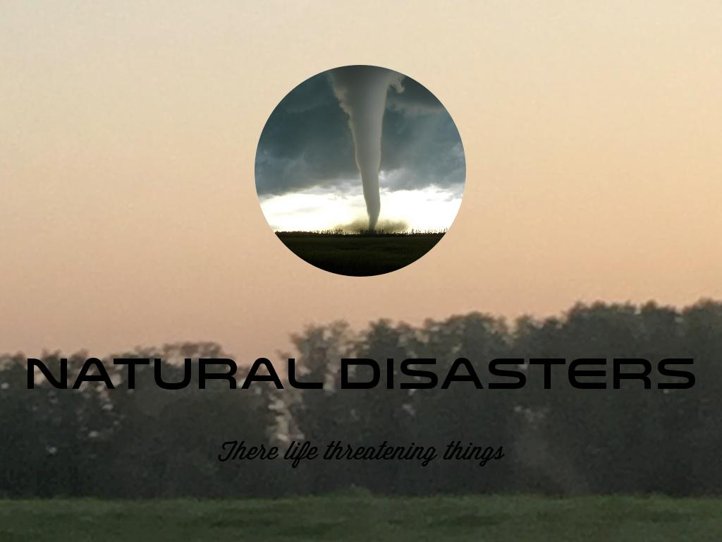 Copy of Natural Disasters