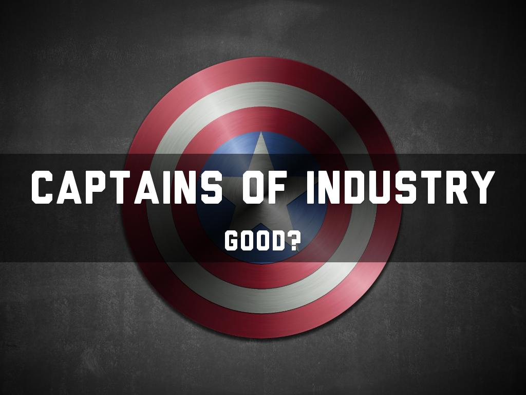 captains of industry Captain of industry definition, the head of a large business firm, especially of an industrial complex see more.