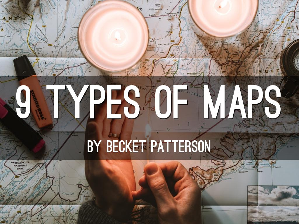9 Types of Maps by beckpatt6184 on 2010 powerpoint maps, 3 different maps, names of different maps, different types of world maps, types f o maps, different view maps,