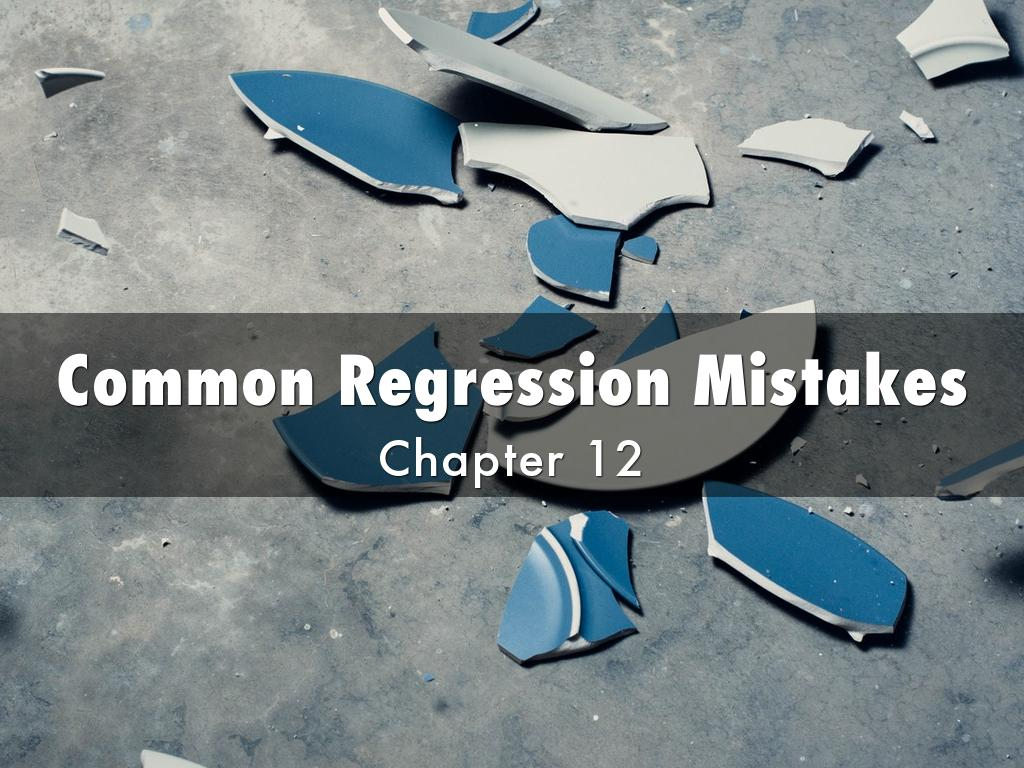 Common Regression Mistakes