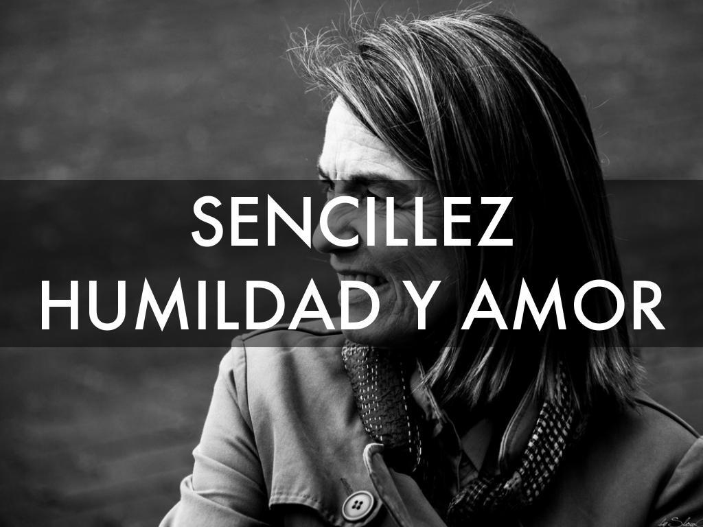 SENCILLEZ HUMILDAD Y AMOR
