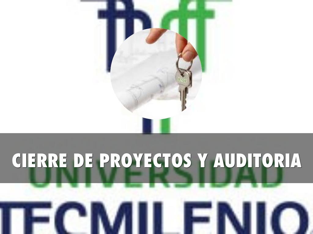 CIERRE DE PROYECTOS Y AUDITORIA