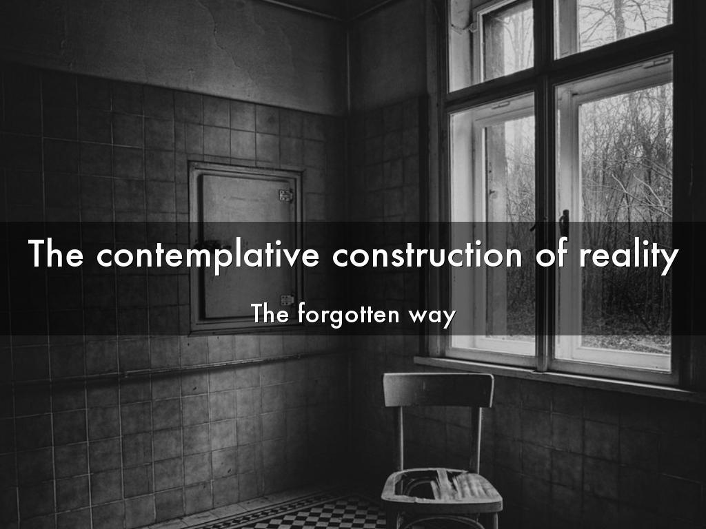 The contemplative construction of reality