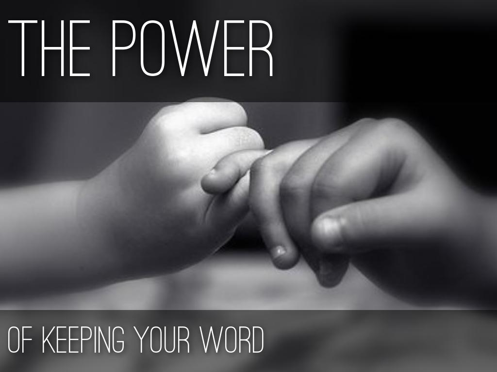 The Power of Keeping Your Word