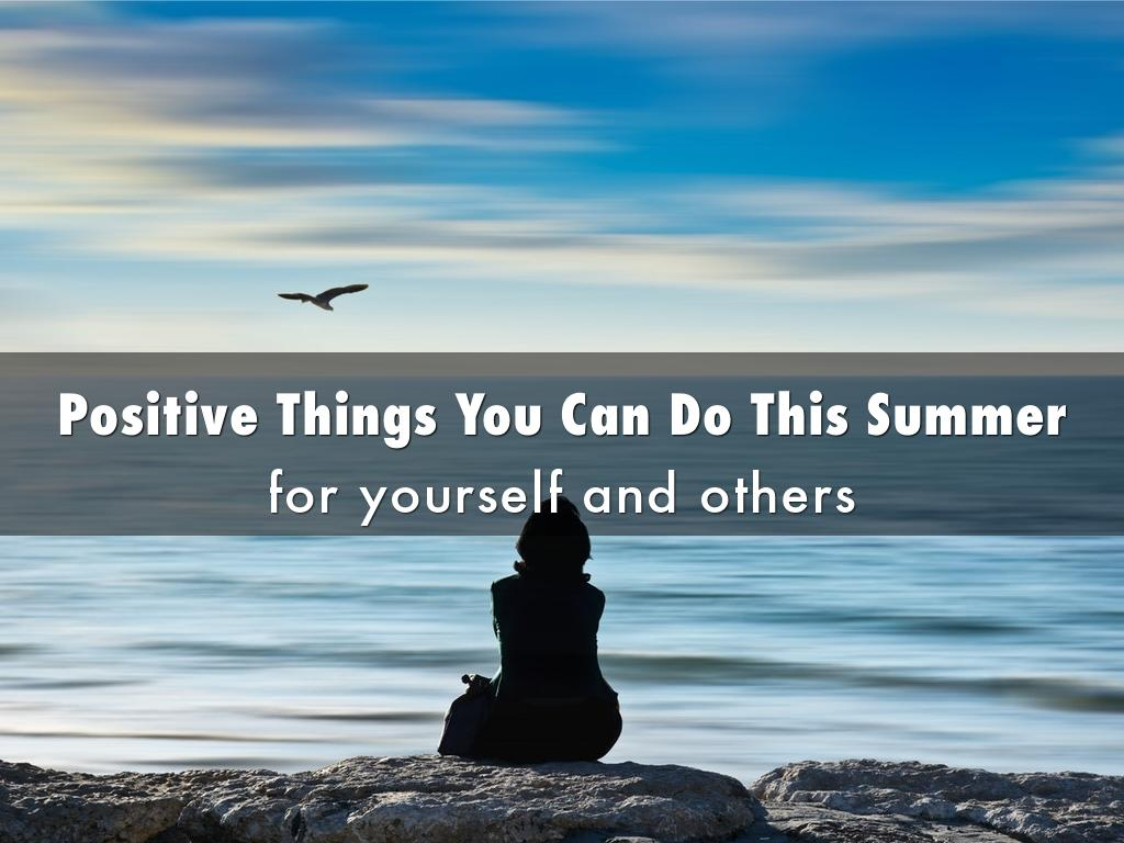 Positive Things You Can Do This Summer