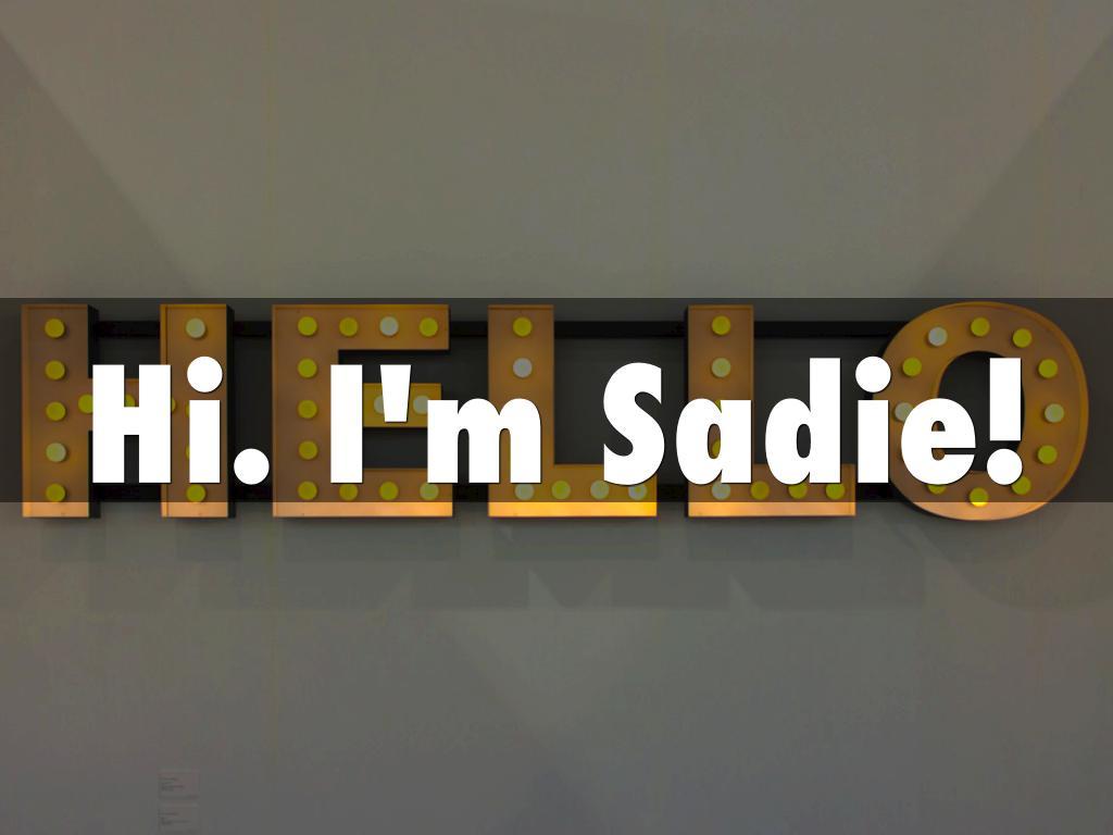 Sadie!