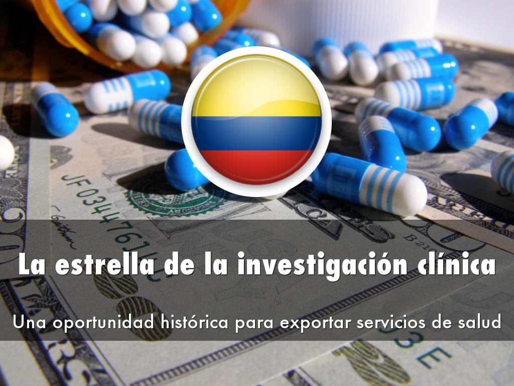 Colombia: El Mejor Destino Para la Investigación Clínica