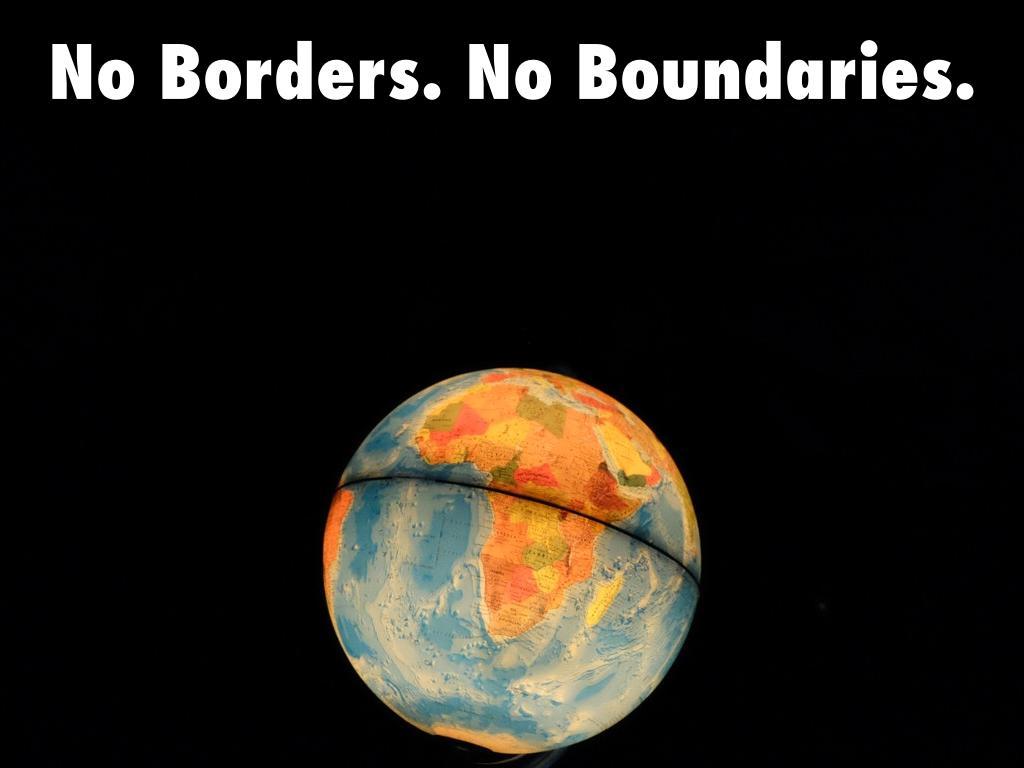 No Borders. No Boundaries.