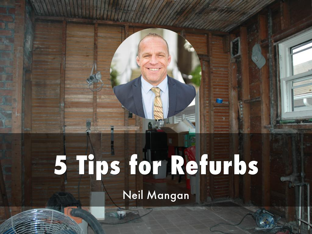 5 Tips for Refurbs