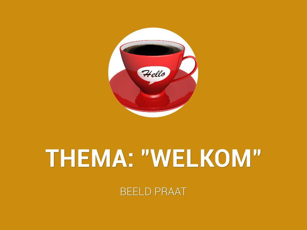 "Thema avond: ""Welkom""  Haarlem 12.01.2018 19.30 uur"