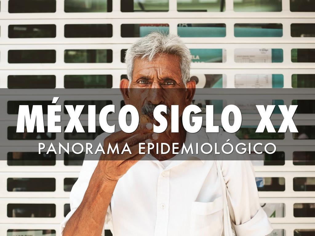 Panorama Epidemiológico En México En El Siglo XX