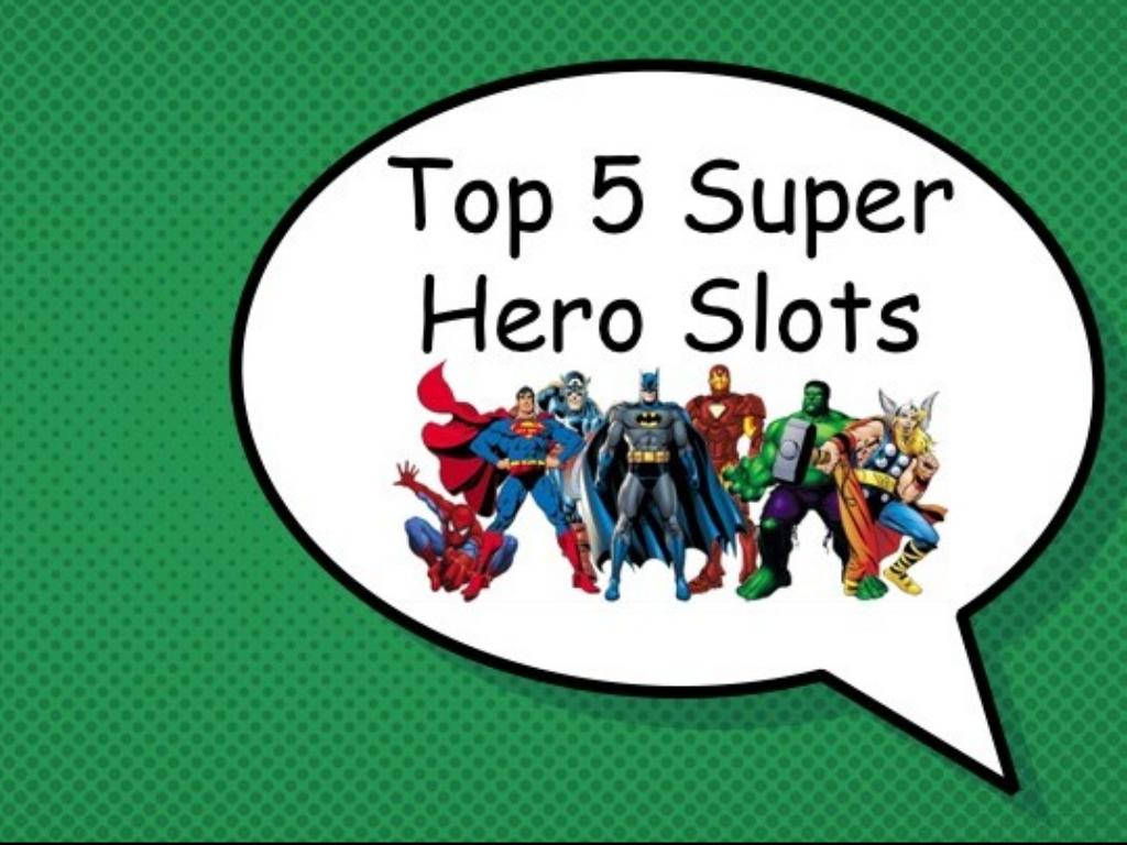 Top 5 Superhero Slots