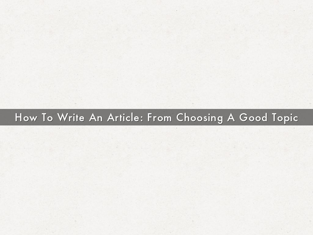 How To Write An Article: From Choosing A Good Topic