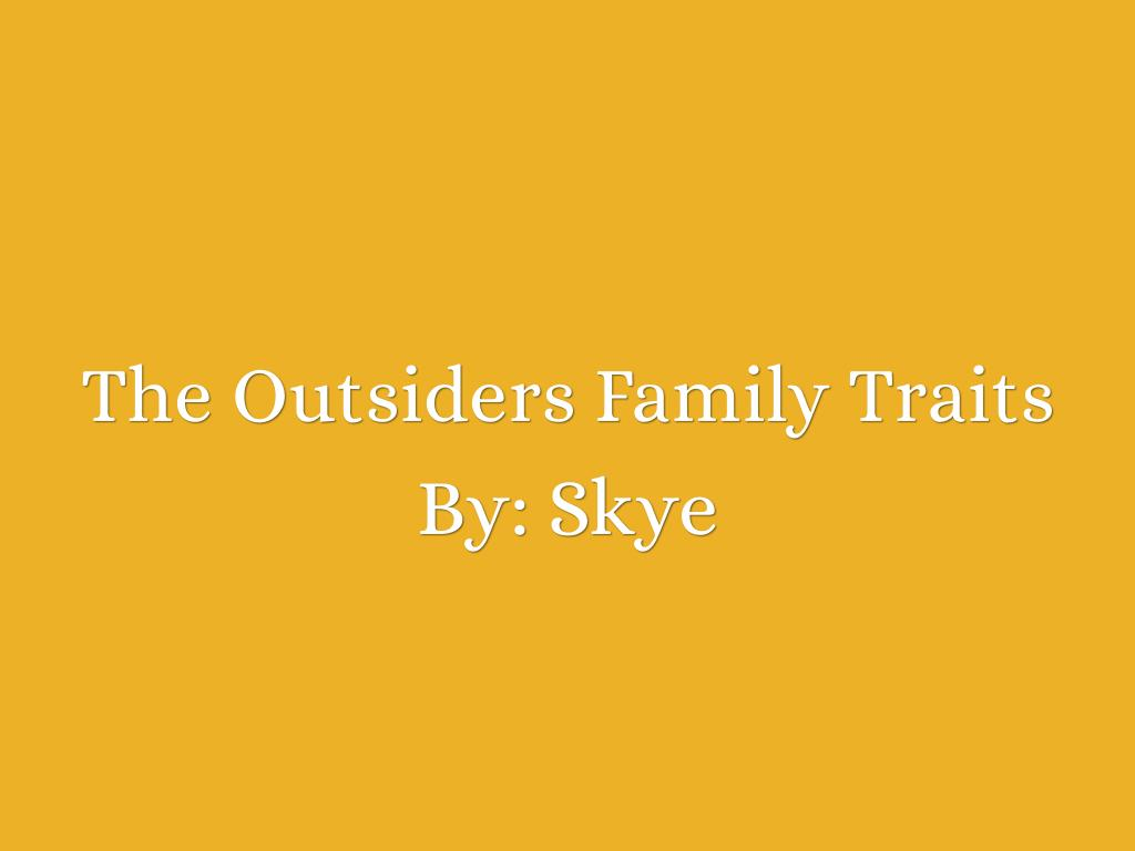The Outsiders Family Traits