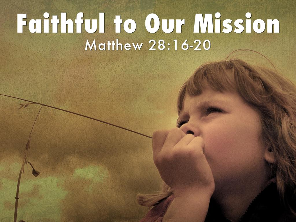Faithful to Our Mission