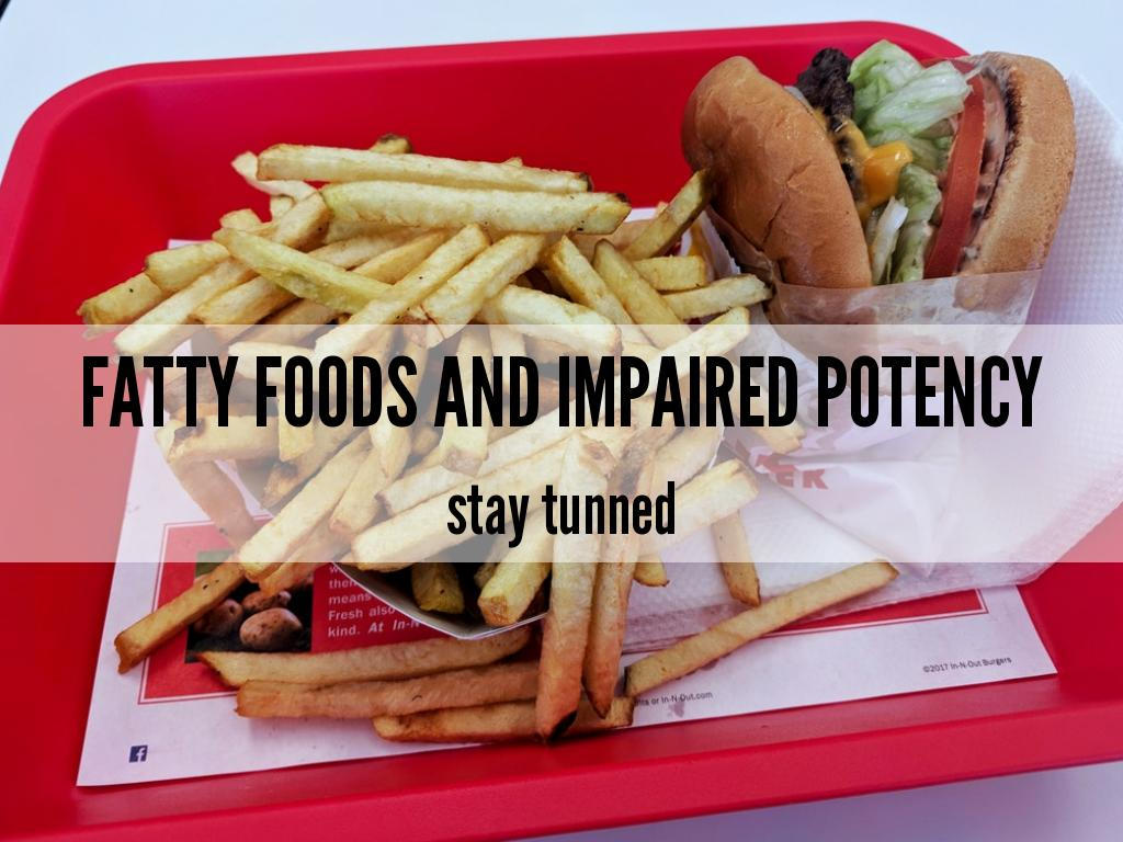 Fatty foods and impaired potency