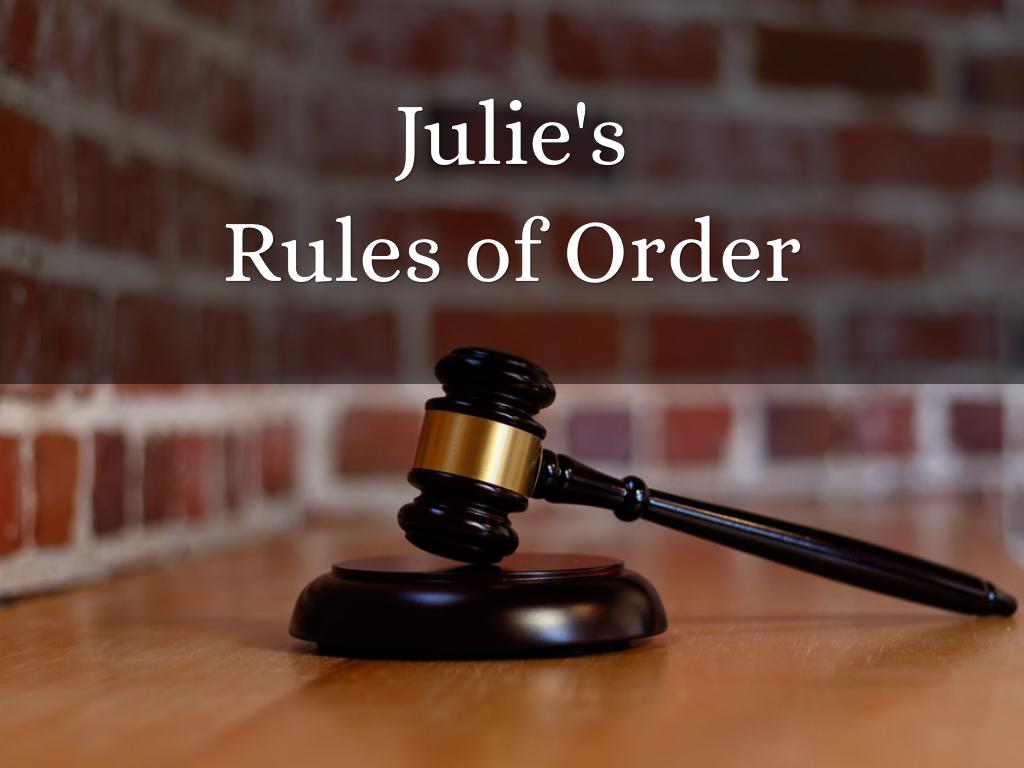 Julie's Rules of Order