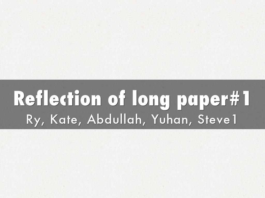 Reflection of long paper#1