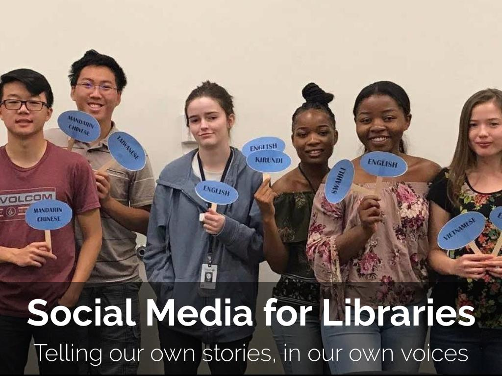 Social Media for Libraries: Telling the deeper story of the library