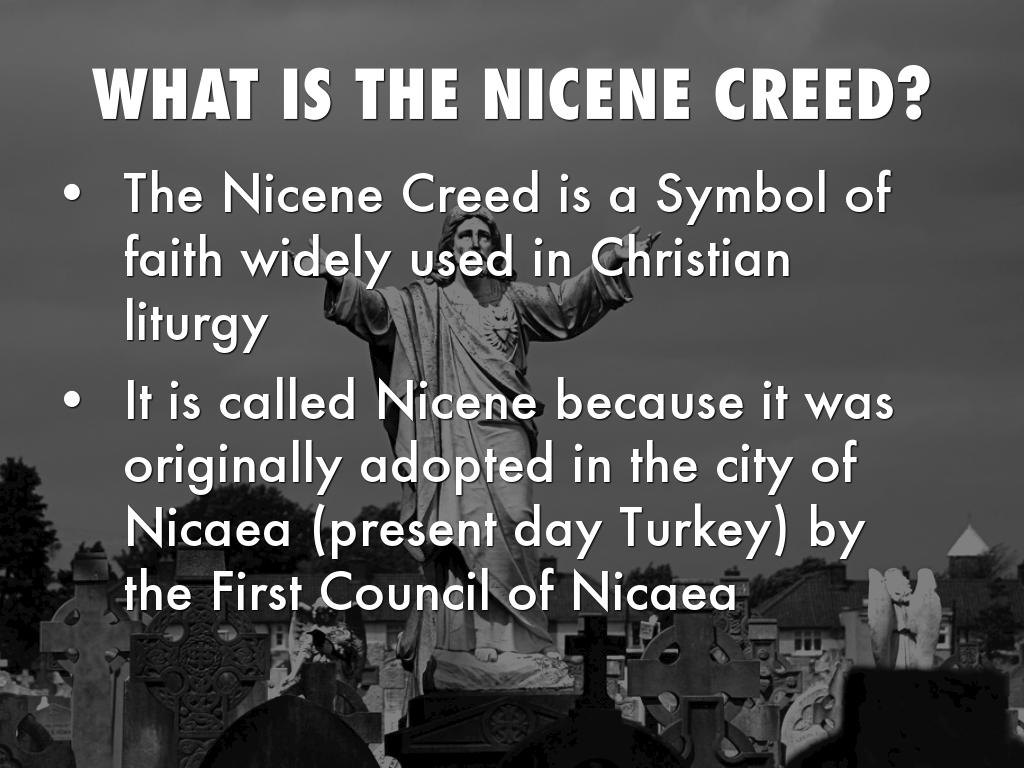 the nicene creed essay Nicene creed i believe in one god, the father almighty, maker of heaven and earth, and of all things visible and invisible and in one lord jesus christ, the only.