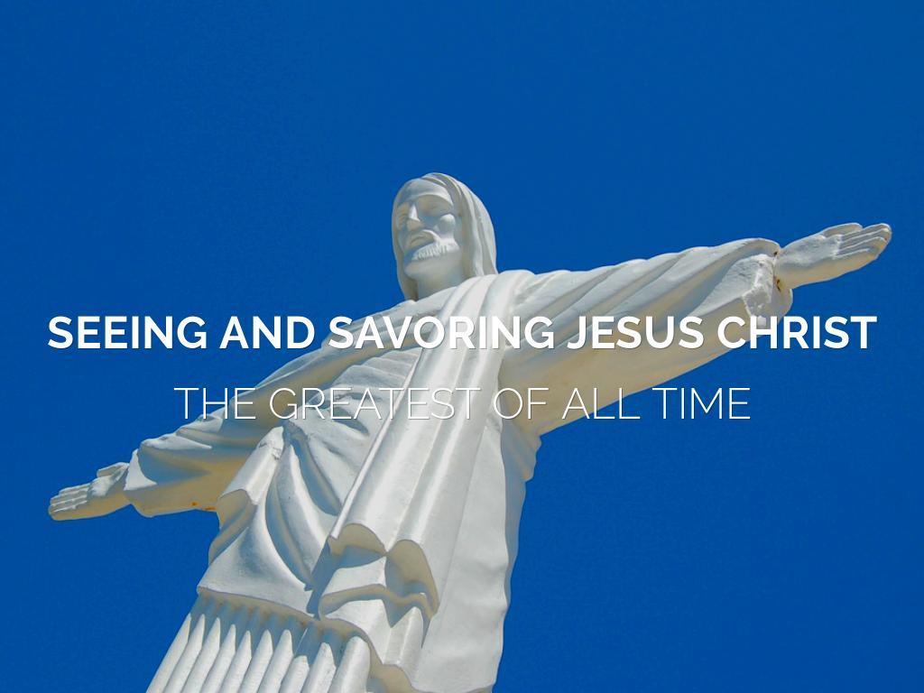Seeing and Savoring Jesus