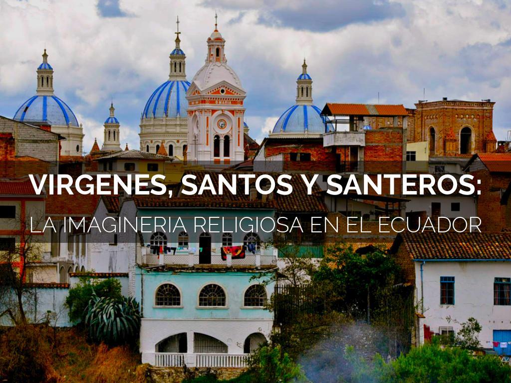 VIRGENES, SANTOS Y SANTEROS: