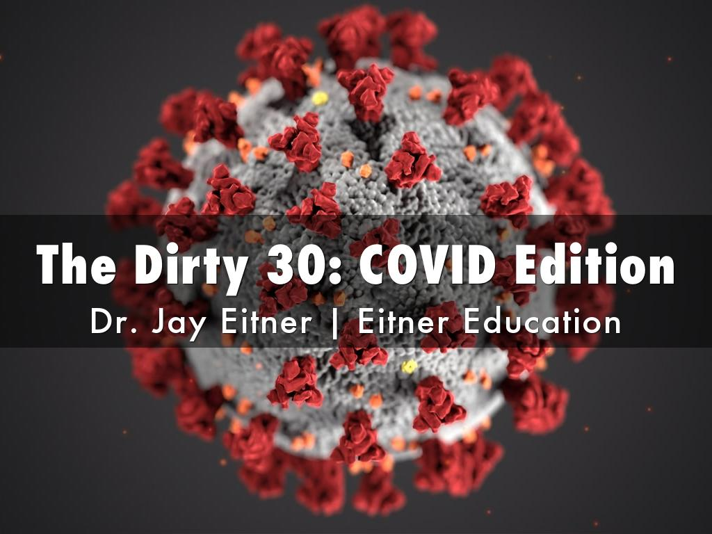 The Dirty 30: Elementary COVID Edition