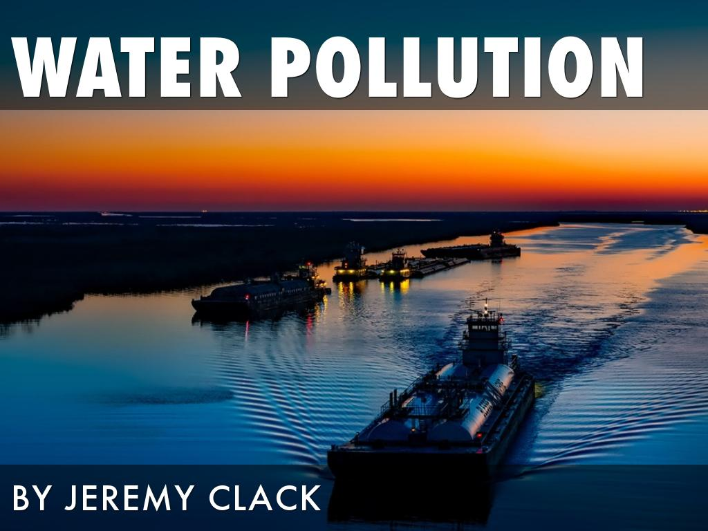 water pollution by jeremy clack