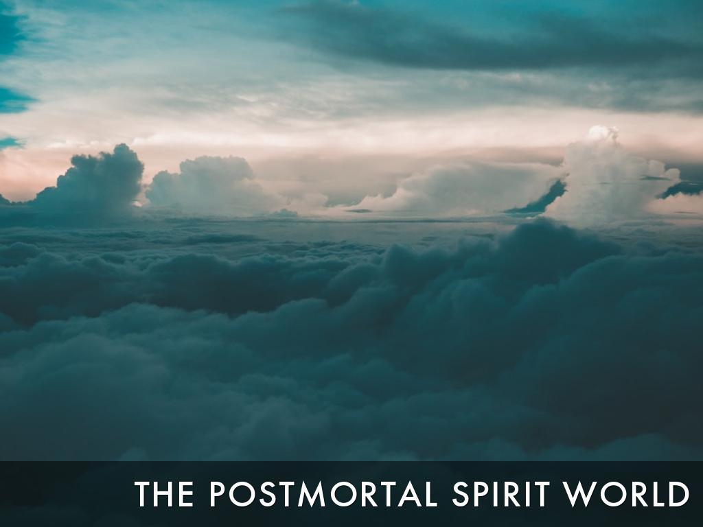 The Postmortal Spirit World