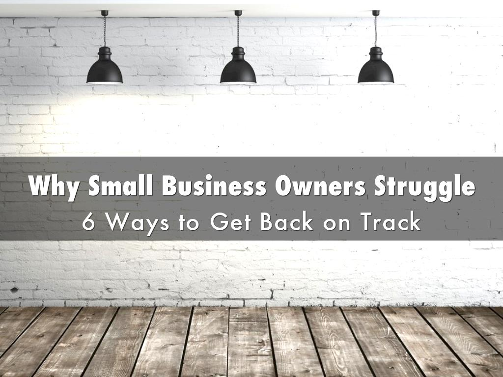 Why Small Business Owners Struggle & How to Fix It