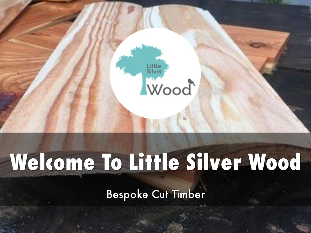 Little Silver Wood Presentations