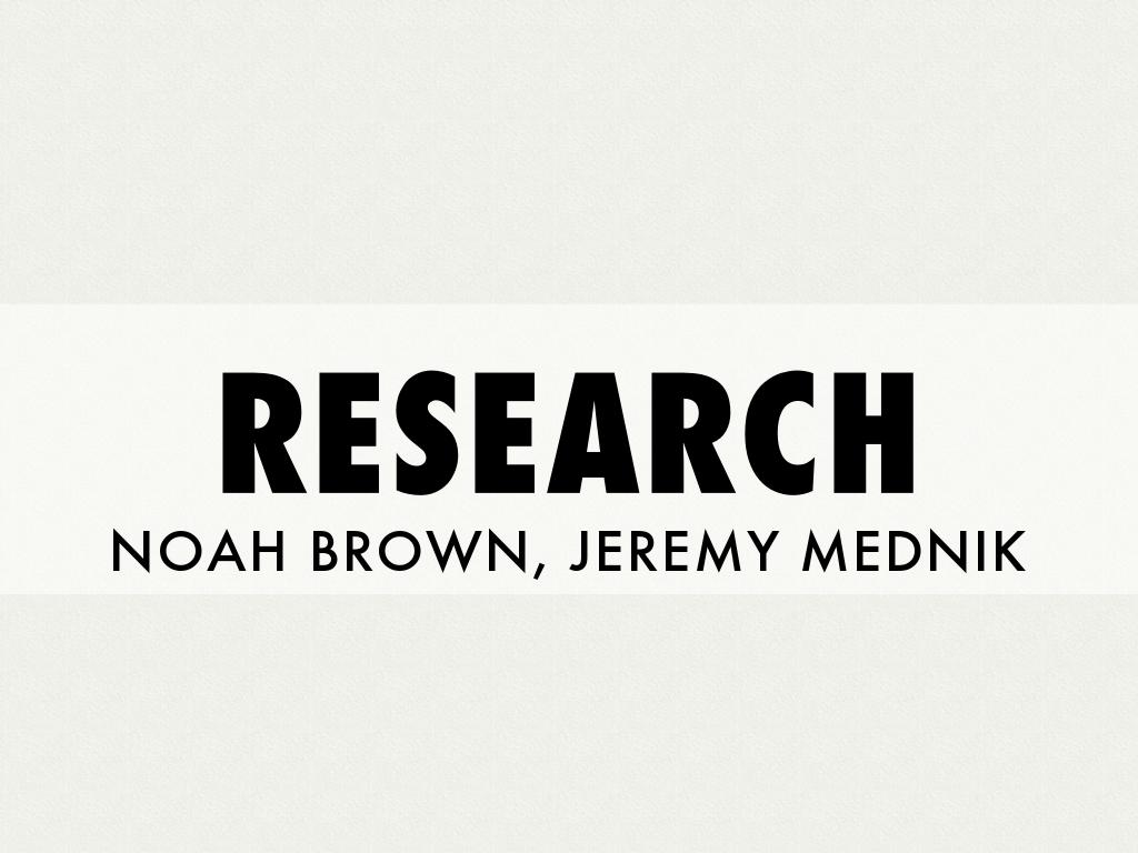 Research Pres by Noah Brown