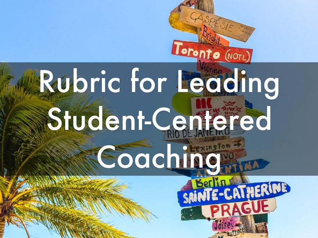 Rubric for Leading Student-Centered Coaching