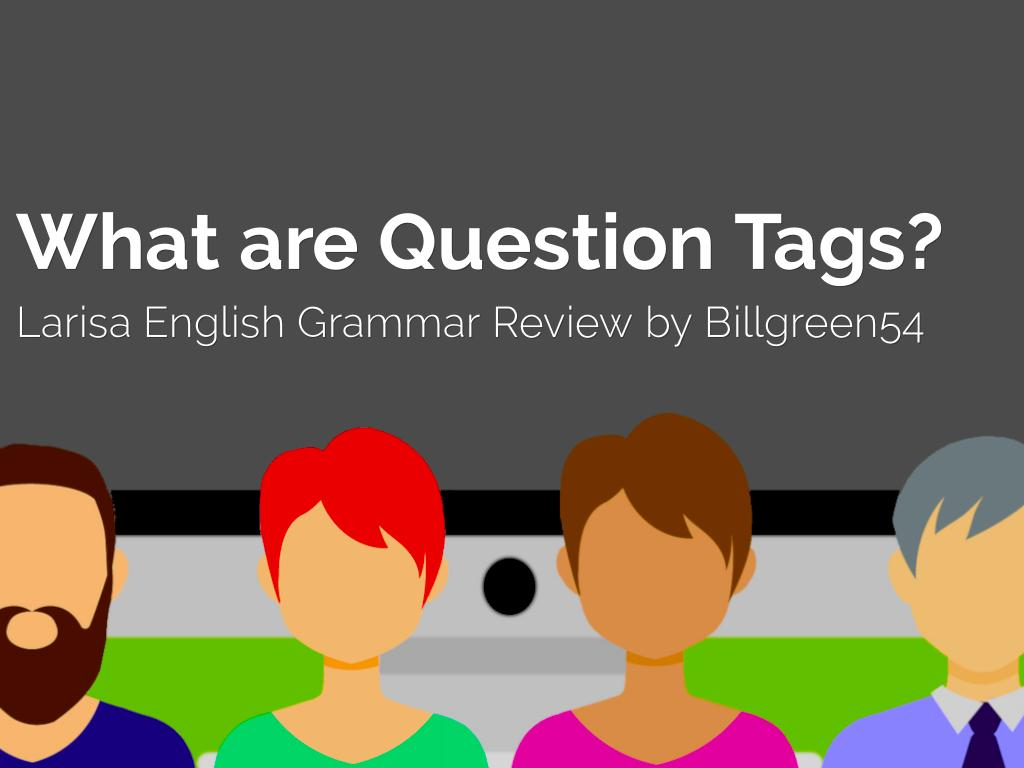 """What are """"Question Tags?"""" Grammar Review"""