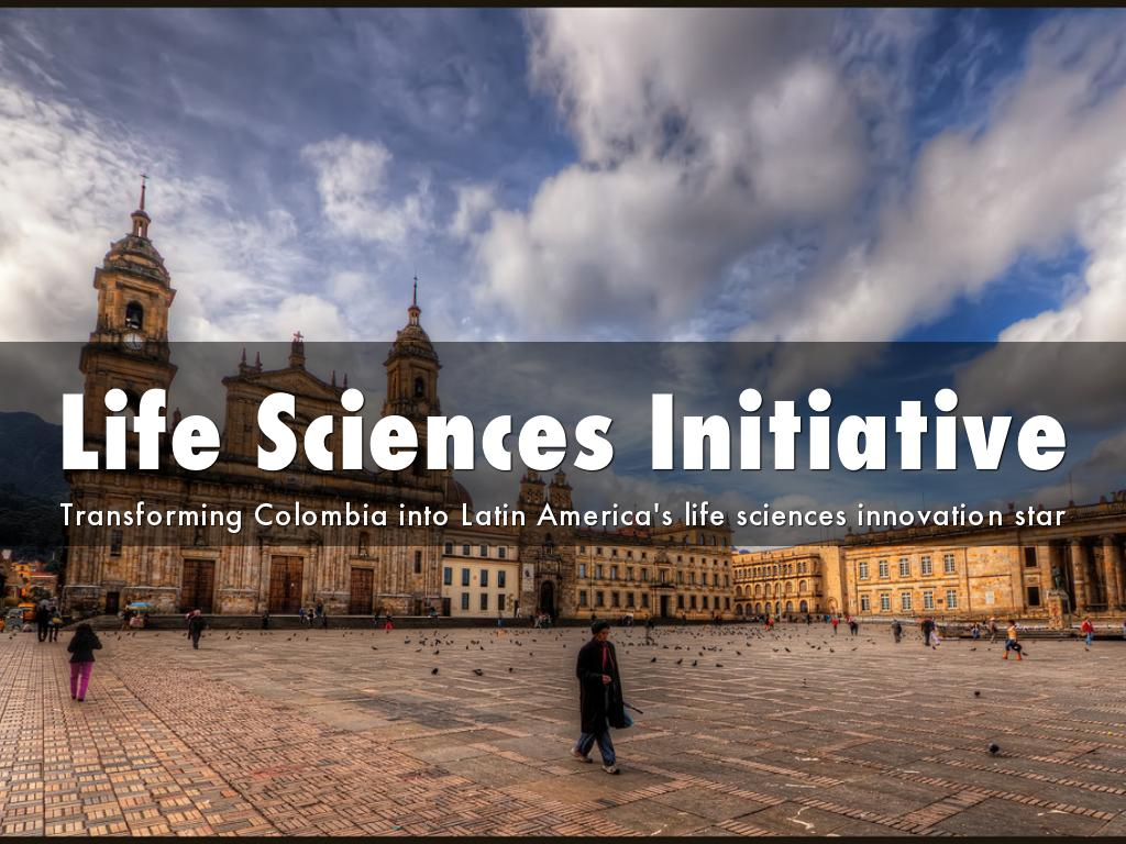 Colombia Life Sciences Initiative: Transforming Colombia into Latin America's life sciences innovation star