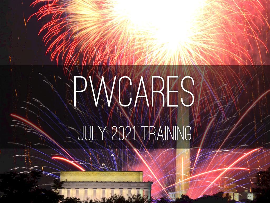 July 2021 PWCARES Training