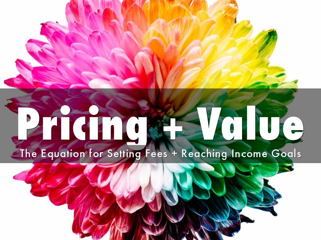Pricing + Value