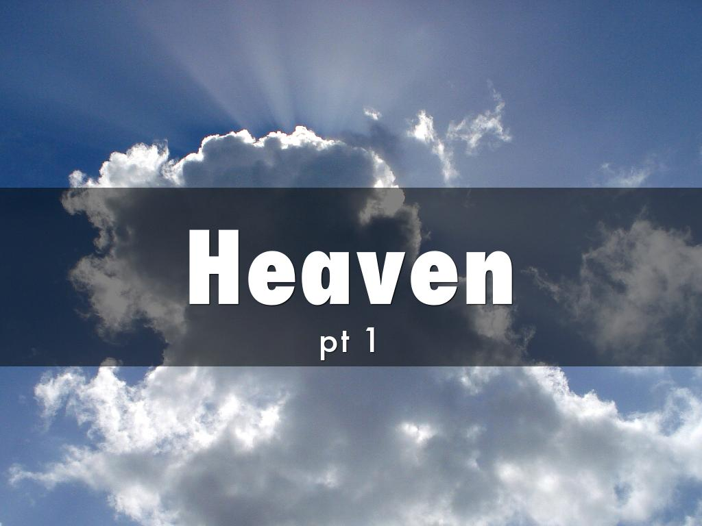 Heaven - pt 1