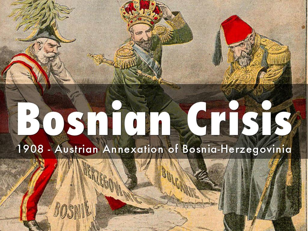 the bosnia crisis in 1908 essay Essay: modernization of visegrad and bosnia impacts led to bosnian crisis of 1908 for a series of wars that ensued in addition to the bosnian crisis.